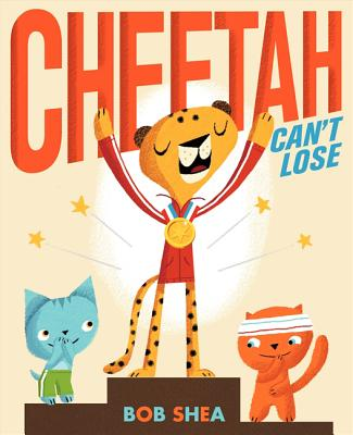 Cheetah Can't Lose By Shea, Bob/ Shea, Bob (ILT)
