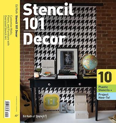 Stencil 101 Decor By Roth, Ed