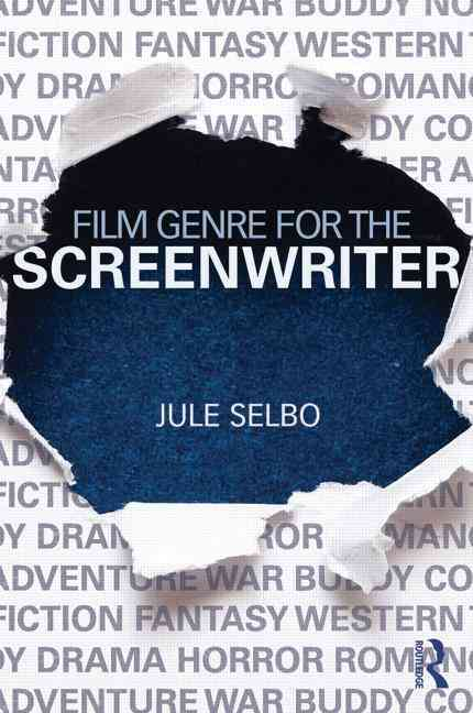 Film Genre for the Screenwriter By Selbo, Jule