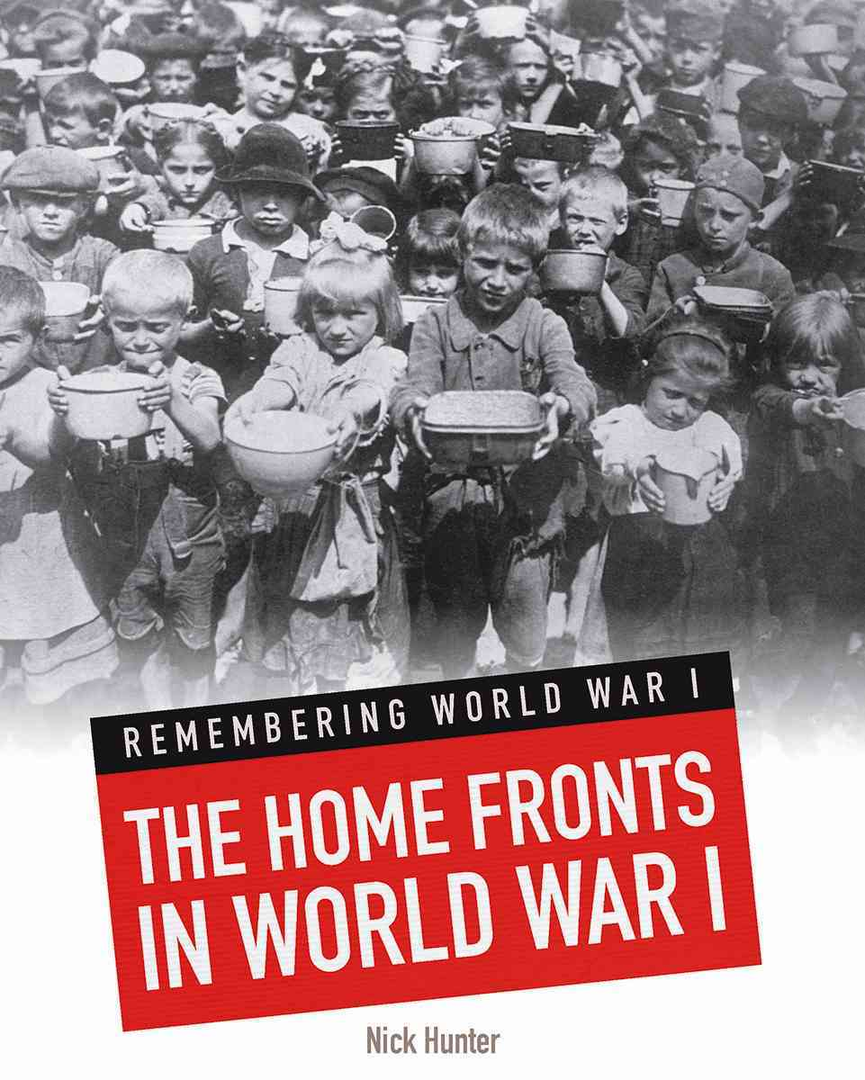 The Home Fronts in World War I By Hunter, Nick